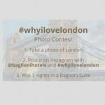 Concorso #whyilovelondon per vincere 3 notti in una Baglioni Suite