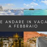Dove andare in vacanza a febbraio