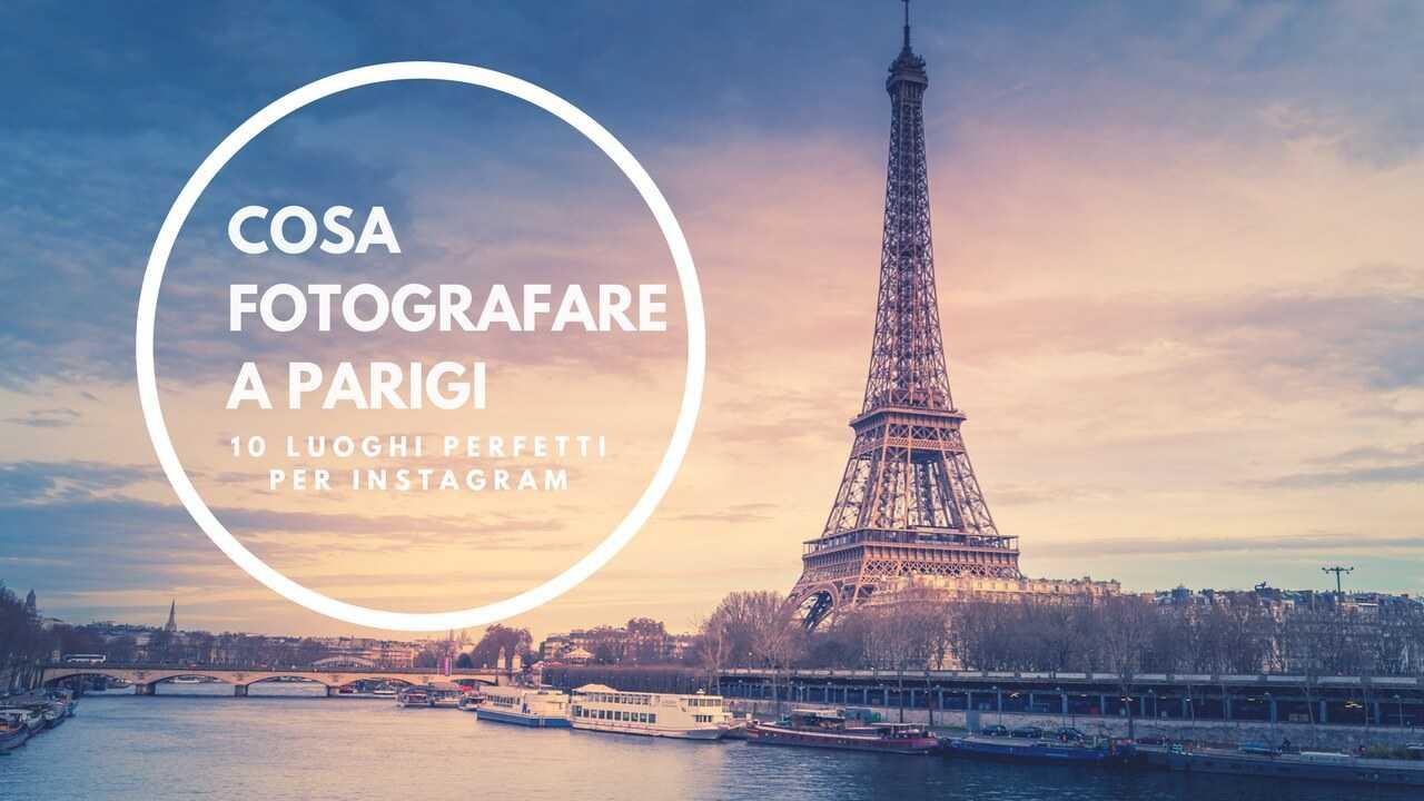 Cosa fotografare a parigi 10 luoghi perfetti per - Cosa vuoi gemelli diversi ...